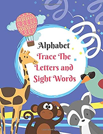 Alphabet Trace The Letters and Sight Words: Preschool Practice Handwriting Workbook. Kindergarten and Kids Ages 3-5 Reading And Writing .Tracing ... in animals Theme (Alphabet Letter Writing)