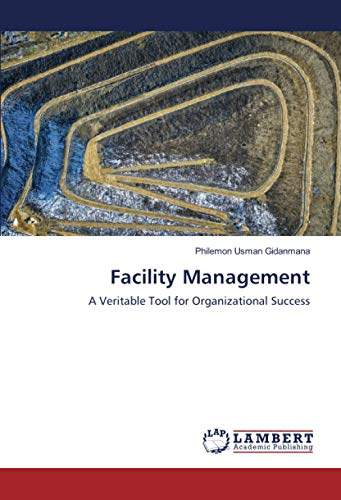 Facility Management: A Veritable Tool for Organizational Success