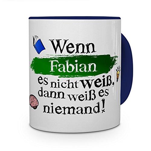 Tasse mit Namen Fabian - Layout: Wenn Fabian es Nicht weiß, dann weiß es niemand - Namenstasse, Kaffeebecher, Mug, Becher, Kaffee-Tasse - Farbe Blau