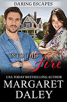 Into the Fire (Daring Escapes Book 2) by [Margaret Daley]