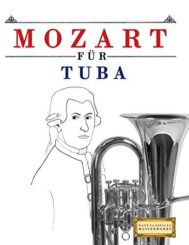Mozart für Tuba: 10 Leichte Stücke für Tuba Anfänger Buch