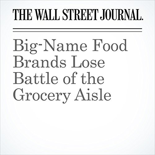 Big-Name Food Brands Lose Battle of the Grocery Aisle copertina
