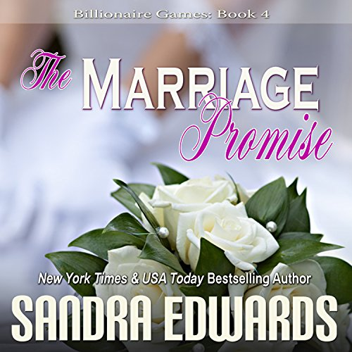 The Marriage Promise: Billionaire Games, Book 4