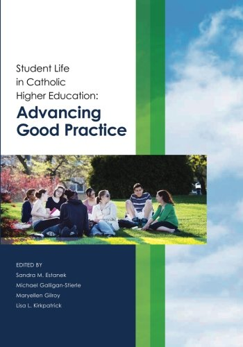 Student Life in Catholic Higher Education: Advancing Good Practice