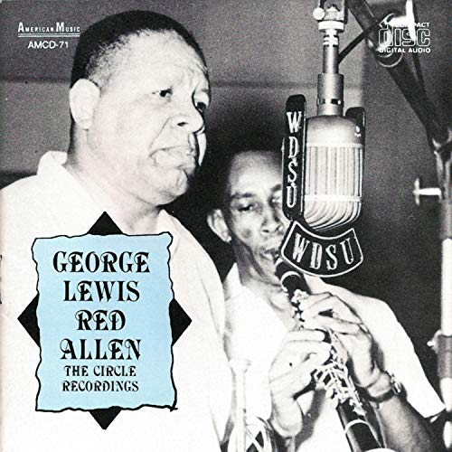 George Lewis with Red Allen: The Circle Recordings