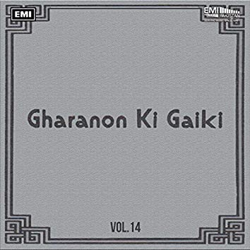 Gharanon Ki Gaiki, Vol. 14