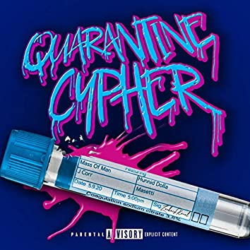 Quarantine Cypher (feat. Hunnid Dolla, J Corr & Masetti)