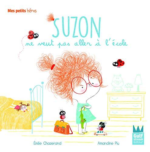 Suzon ne veut pas aller à l'école (Mes petits héros) (Tapa dura)