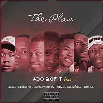 The Plan (feat. Crack, Tswakaman, JoSe S, Dwane Kid, Obrizzy, Rockafella, Tony Rich)