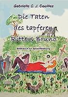 Die Taten des tapferen Ritters Bruno: Bilderbuch zur Sprachfoerderung des R-Lautes