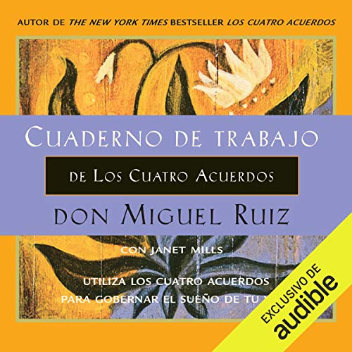 Cuaderno de trabajo de Los Cuatro Acuerdos (Narración en Castellano) [Workbook of the Four Agreements] cover art