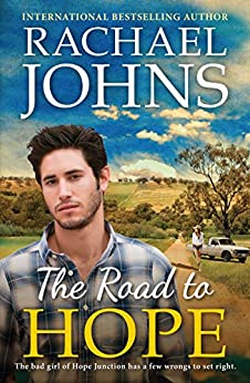The Road To Hope (Hope Junction Book 2) by [Rachael Johns]