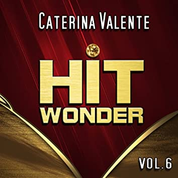 Hit Wonder: Caterina Valente, Vol. 6
