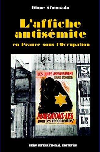 L'affiche antisémite: en France sous l'occupation