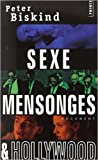 Sexe, mensonges et Hollywood de Peter Biskind ( 28 juin 2007 ) - 28/06/2007