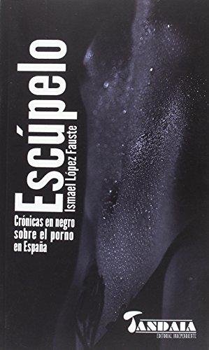 Escúpelo : crónicas en negro sobre el porno en España (Alqvimia, Band 2)