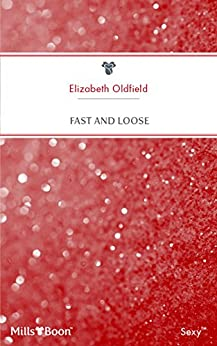 Fast And Loose (This Time, Forever Book 8) by [Elizabeth Oldfield]