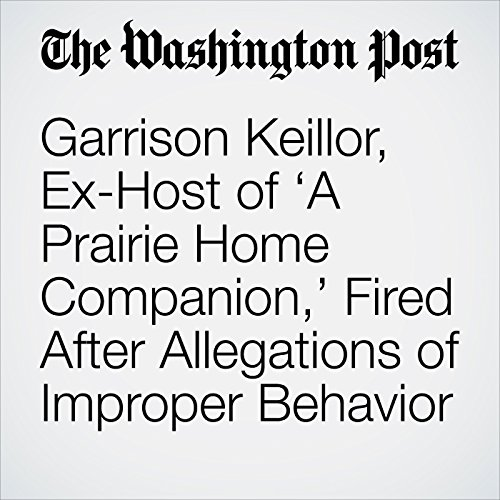 Garrison Keillor, Ex-Host of 'A Prairie Home Companion,' Fired After Allegations of Improper Behavior copertina