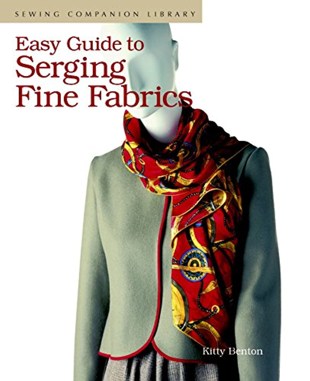 Easy Guide to Serging Fine Fabrics (Sewing Companion Library) rzcmrdrydet0
