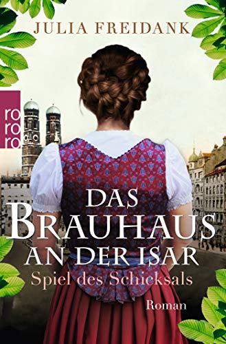 Das Brauhaus an der Isar: Spiel des Schicksals (Die Brauhaus-Saga, Band 1)