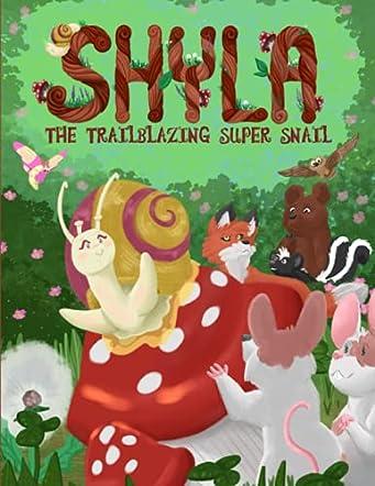 Shyla the Trailblazing Super Snail