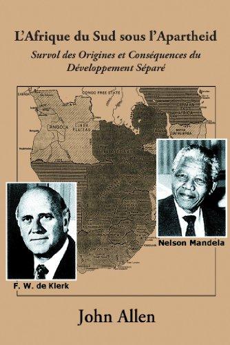 L'Afrique du Sud sous l'Apartheid: Survol des Origines et Conséquences du Développement Séparé