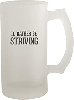 I'd Rather Be STRIVING - Frosted Glass 16oz Beer Stein