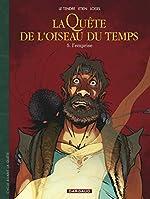 La Quête de l'Oiseau du Temps - Avant la Quête - tome 5 - Emprise (L') de Loisel