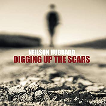 Digging Up the Scars