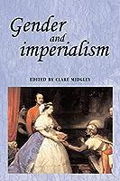 Gender and Imperialism (Studies in Imperialism)