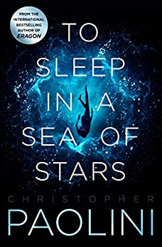 To Sleep in a Sea of Stars by [Christopher Paolini]
