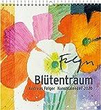 Blütentraum 2020 - Wandkalender: Kunstkalender - Andreas Felger