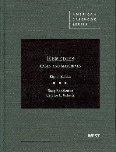 Remedies, Cases and Materials, 8th (American Casebook Series)
