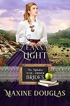 Leanna's Light (The Alphabet Mail-Order Brides Book 12) by [Maxine Douglas, EDH Graphics, Maria Connor My Author Concierge]