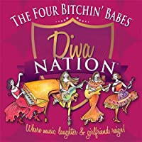 Diva Nation Where Music Laughter & Girlfriends Rei