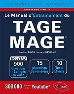 Le Manuel d'Entraînement du TAGE MAGE® - 10 tests blancs, 900 questions + corrigés en vidéo - édition 2018 de Joachim Pinto