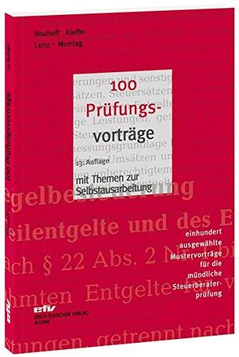 100 Prüfungsvorträge: 100 ausgewählte Mustervorträge für die mündliche Steuerberaterprüfung