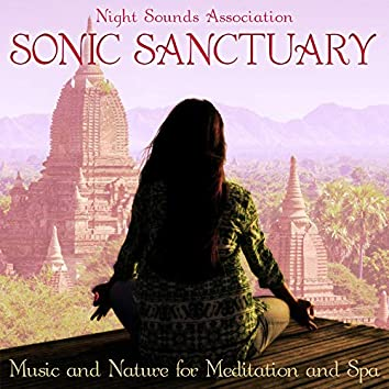 Sonic Sanctuary: Music and Nature for Meditation and Spa