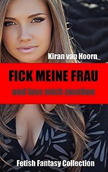 Fick meine Frau: und lass mich zusehen (German Edition