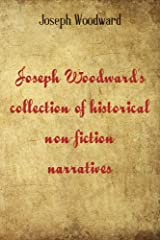 Joseph Woodward's Collection of Historical Non-Fiction Narratives Paperback