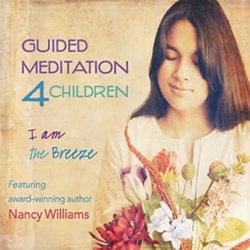 Guided Meditation 4 Children - I Am the Breeze