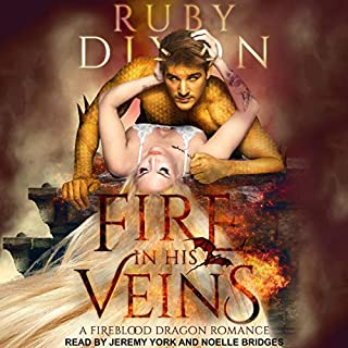 Fire in His Veins     Fireblood Dragon Romance Series, Book 6              By:                                                                                                                                 Ruby Dixon                               Narrated by:                                                                                                                                 Noelle Bridges,                                                                                        Jeremy York                      Length: 9 hrs and 24 mins     4 ratings     Overall 5.0