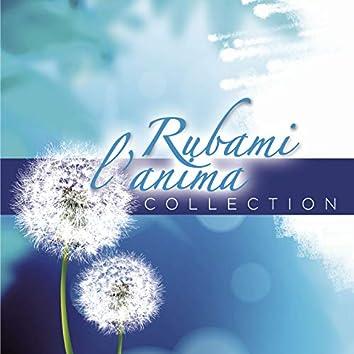 Rubami l'anima Collection