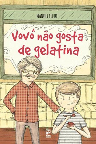 Vovô não gosta de gelatina (Portuguese Edition)