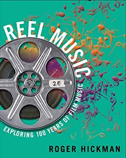 Reel Music: Exploring 100 Years of Film Music (Second Edition)