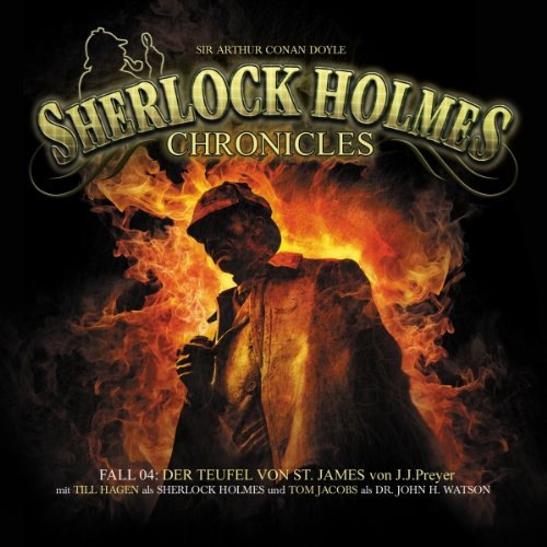 Der Teufel von St. James     Sherlock Holmes Chronicles 4              By:                                                                                                                                 J.J. Preyer                               Narrated by:                                                                                                                                 Tom Jacobs,                                                                                        Till Hagen,                                                                                        Marcus Off                      Length: 2 hrs and 42 mins     Not rated yet     Overall 0.0
