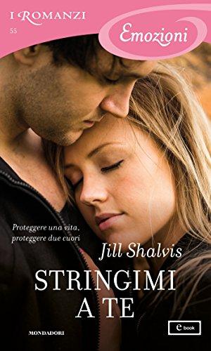 Stringimi a te (I Romanzi Emozioni) (Serie Animal Magnetism Vol. 3)