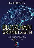 Blockchain Grundlagen: Eine Einführung in die elementaren Konzepte in 25 Schritten (mitp Business)