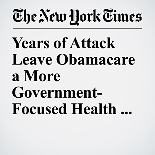 Years of Attack Leave Obamacare a More Government-Focused Health Law copertina
