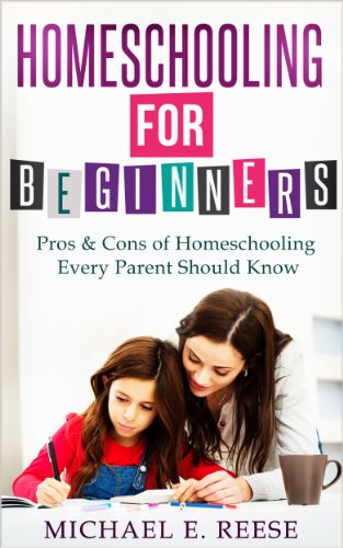 Homeschooling for Beginners: Pros & Cons of Homeschooling Every Parent Should Know